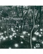 Time Present. Photography from Deutsche Bank Collection