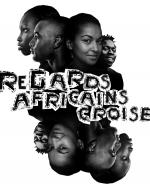 Regards africains croisés