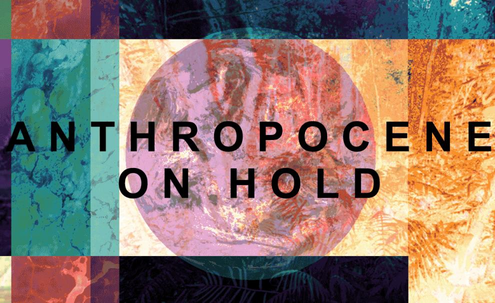 Anthropocene On Hold exhibition extension and catalogue: contributions by Hans Ulrich Obrist, Nadim Samman, Selina Nwulu